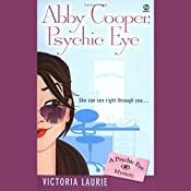 Abby Cooper, Psychic Eye: Psychic Eye Mysteries, Book 1 | Victoria Laurie