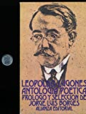 img - for Leopoldo Lugones Antologia Poetica Prologo Y Selecciion de Jorge Luis Borges ( 1982 Spanish Paperback Edition) book / textbook / text book