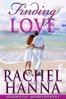 Finding Love: Addison & Clay (January Cove Book 4) by [Hanna, Rachel]