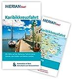 MERIAN live! Reiseführer Karibikkreuzfahrt: Mit Kartenatlas im Buch und Extra-Karte zum Herausnehmen
