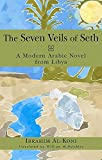 The Seven Veils of Seth: A Modern Arabic Novel from Libya