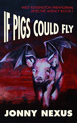 If pigs could fly west kensington paranormal detective agency book if pigs could fly west kensington paranormal detective agency book 1 by nexus fandeluxe Choice Image