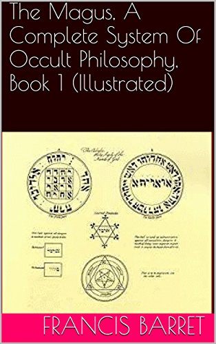 The Magus, A Complete System Of Occult Philosophy, Book 1 (Illustrated) (English Edition)