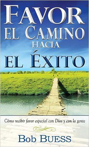 Favor: El Camino Hacia El Exito (Spanish Edition)