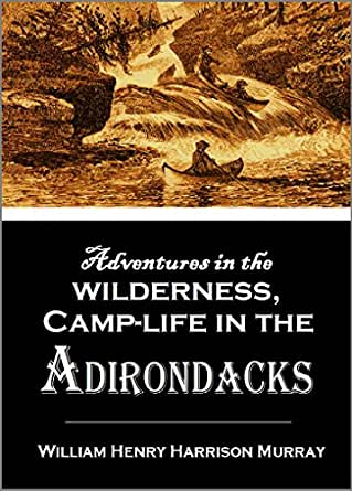 The Life and Adventures  of Nat Foster Trapper and Hunter of the Adirondacks 1912
