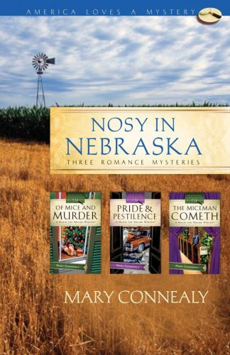 Nosy in Nebraska: Of Mice...and Murder/Pride and Pestilence/The Mice Man Cometh (Maxie Mouse Mystery Series Omnibus) (America Loves a Mystery: Nebraska) by Barbour Publishing, Inc