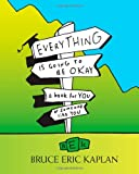 Everything Is Going to Be Okay: A Book for You or Someone Like You