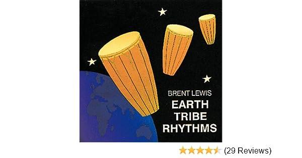 Brent Lewis Earth Tribe Rhythms Amazon Com Music