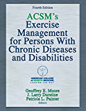 ACSM's Exercise Management for Persons With Chronic Diseases and Disabilities, 4E