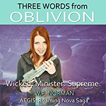 Three Words from Oblivion: AEGIS Roaming Nova Saga Audiobook by W.P. Norman Narrated by Eric Henry, Karyn O'Bryant