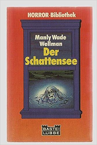 Manly Wade Wellman - Der Schattensee