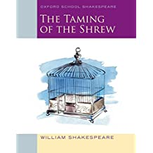 The Taming of the Shrew: Oxford School Shakespeare (Oxford School Shakespeare Series)