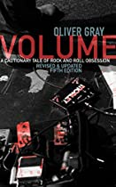 VOLUME: A CAUTIONARY TALE OF ROCK AND ROLL OBSESSION