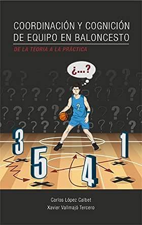 Coordinación y cognición de equipo en baloncesto. De la teoría a ...