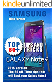 Samsung Galaxy Note 4 Guide: The 60+ Tips and Tricks that will make you The Master of the Samsung Galaxy Note 4