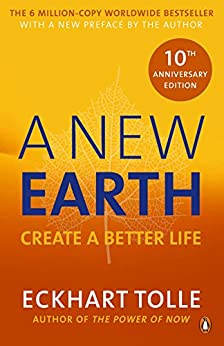 A New Earth: The LIFE-CHANGING follow up to The Power of Now by [Tolle, Eckhart]
