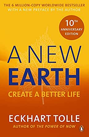 A New Earth: The LIFE-CHANGING follow up to The Power of