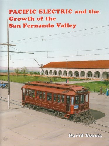Pacific Electric and the Growth of the San Fernando for sale  Delivered anywhere in USA