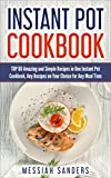 Instant Pot Cookbook :  TOP 60 Amazing and Simple Recipes in One Instant Pot Cookbook, Any Recipes on Your Choice for Any Meal Time