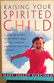 Raising Your Spirited Child A Guide for…