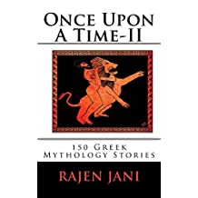 Once Upon A Time - II: 150 Greek Mythology Stories