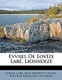 Evvres de Lovïze Labé, Lionnoize, Louise Labé and Jean-Baptiste Dumas, 1246653257