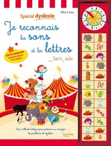 Read Online Je reconnais les sons et les lettres avec Sami et Julie ; special dyslexie - des 5 ans (French Edition) pdf