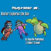 Buster Explores the Sea: Bugville Jr. Learning Adventures | Robert Stanek