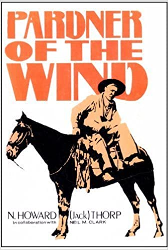 Pardner of the Wind 1st edition by N. Howard (Jack) Thorp (1977)