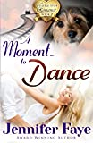 A Moment To Dance: A Whistle Stop Romance, book 2 (Volume 2)