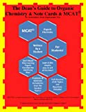 The Dean's Guide to Organic Chemistry and Note Cards : The Dean's Guide to Organic Chemistry and Note Cards, Papadopoulos, Konstantinos, 0983961026