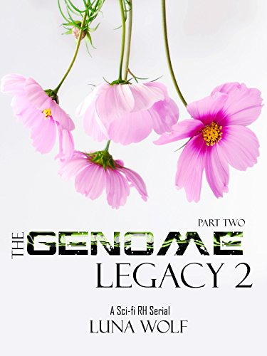 The Genome Legacy 2: Part Two (The Genome Legacy 2 Serials)