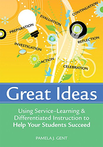 Great Ideas: Using Service-Learning and Differentiated Instruction to Help Your Students Succeed
