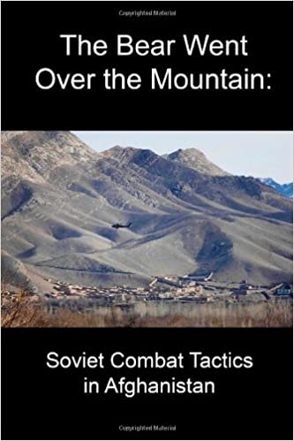 The Bear Went Over the Mountain: Soviet Combat Tactics in ...