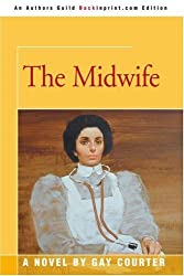 The Midwife by Gay Courter (2003-06-17)