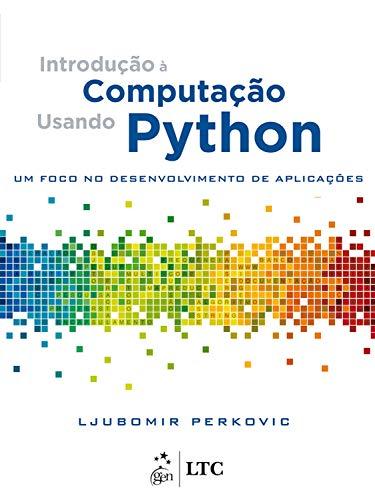 Introdução à Computação Usando Python - Um Foco no Desenvolvimento de Aplicações