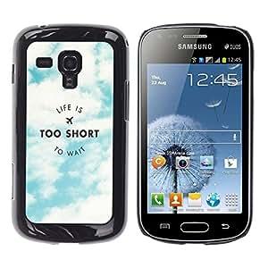 Dragon Case - FOR Samsung Galaxy S Duos S7562 - life is to short - Caja protectora de pl??stico duro de la cubierta Dise?¡Ào Slim Fit