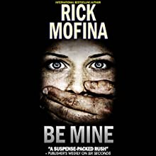 Be Mine Audiobook by Rick Mofina Narrated by Christian Rummel