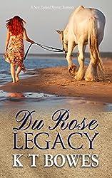Du Rose Legacy: A New Zealand Mystery Romance (The Hana Du Rose Mysteries Book 4)