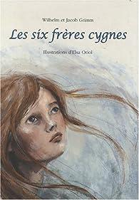 Les six Frères Cygnes par Jacob Grimm