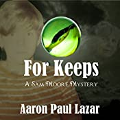 For Keeps: A Sam Moore Mystery | Aaron Paul Lazar