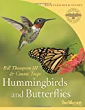 Hummingbirds and Butterflies, Bill Thompson III and Connie Toops, 061890445X