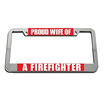 Amazon.com : Speedy Pros Proud Wife Of A Firefighter License Plate ...