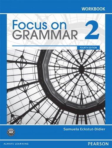 Focus On Grammar 2 Workbook, 4th Edition