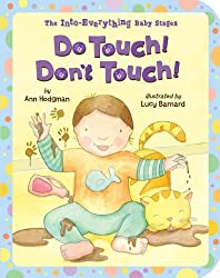 Do Touch! Don't Touch! (Into Everything Baby Stages)
