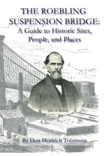 Brooklyn Bridge Suspension Bridge - The Roebling Suspension Bridge: A Guide to Historic Sites, People, and Places