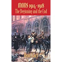 Mons 1914-1918: The Beginning and the End