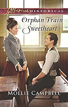 Orphan Train Sweetheart (Love Inspired Historical) by [Campbell, Mollie]