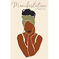 Manifestation Journal for Black Women: Law of Attraction Techniques, Exercises and Tools for Creating Wealth, Abundance…