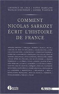 Comment Nicolas Sarkozy écrit l'histoire de France : dictionnaire critique